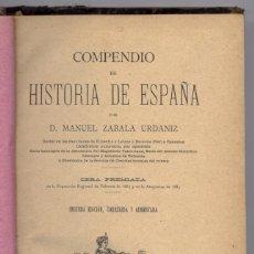 Libros antiguos: ZABALA URDANIZ, MANUEL (1852-1927). COMPENDIO DE HISTORIA DE ESPAÑA. 1886. Lote 195184500