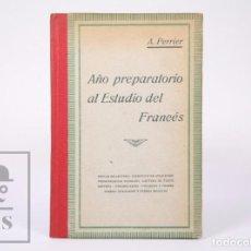 Libros antiguos: LIBRO DE ESCUELA - AÑO PREPARATORIO AL ESTUDIO DEL FRANCÉS. ALPHONSE PERRIER - BARCELONA, 1935. Lote 195184647