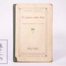 Libros antiguos: LIBRO DE ESCUELA - YO QUIERO SABER LEER. PRIMER LIBRO DE LECTURA. EZEQUIEL SOLER -MAGISTERIO ESPAÑOL. Lote 195185131