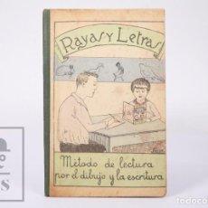 Libros antiguos: LIBRO DE ESCUELA - RAYAS Y LETRAS. MÉTODO DE LECTURA. MANUEL GUIU - IMP. F. CAMPS CALMET, 1929. Lote 195185897