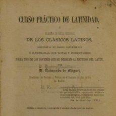 Libros antiguos: CURSO PRÁCTICO DE LATINIDAD - RAIMUNDO DE MIGUEL. Lote 195207816