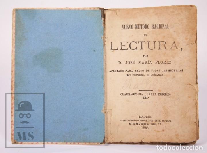 ANTIGUO LIBRO DE TEXTO - NUEVO MÉTODO RACIONAL DE LECTURA. JOSÉ MARÍA FLOREZ - MADRID, 1886 (Libros Antiguos, Raros y Curiosos - Libros de Texto y Escuela)