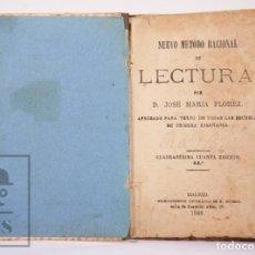 Libros antiguos: ANTIGUO LIBRO DE TEXTO - NUEVO MÉTODO RACIONAL DE LECTURA. JOSÉ MARÍA FLOREZ - MADRID, 1886. Lote 195260071