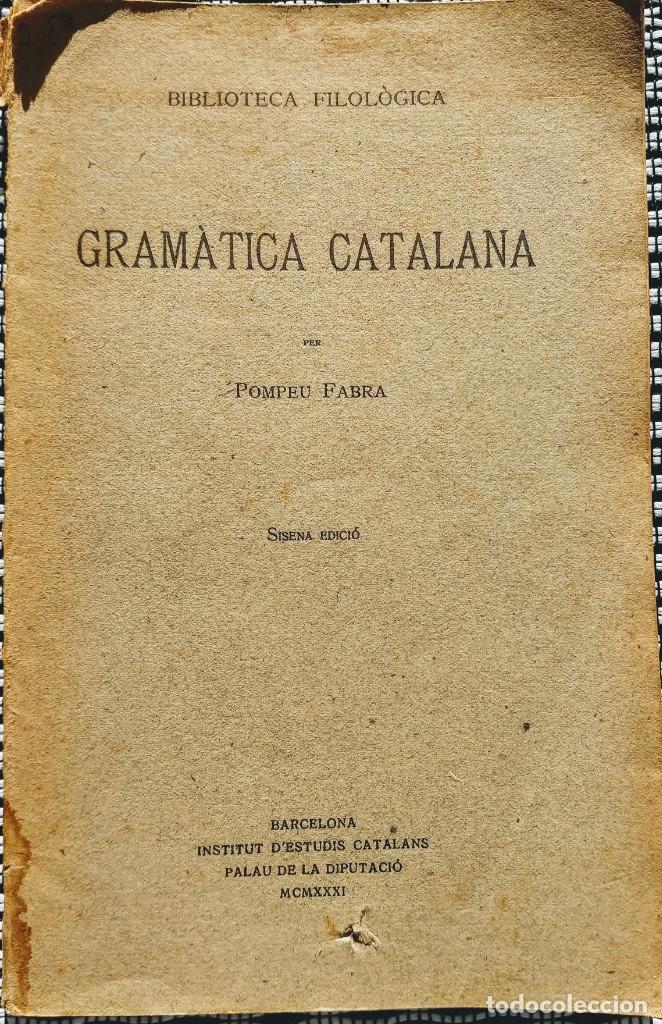POMPEU FABRA (1931) GRAMÀTICA CATALANA (INSTITUT D'ESTUDIS CATALANS - 6ª ED.) (Libros Antiguos, Raros y Curiosos - Libros de Texto y Escuela)