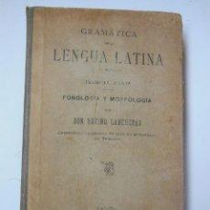 Libros antiguos: GRAMÁTICA DE LA LENGUA LATINA. FONOLOGÍA Y MORFOLOGÍA. LANCHETAS RUFINO. 1910. Lote 195364685