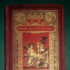 Libros antiguos: VELEZ DE ARAGON, Z: HISTORIA DE LAS BELLAS ARTES. 1892. Lote 195415617