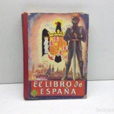 Libros antiguos: EL LIBRO DE ESPAÑA - EDITORIAL LUIS VIVES - EDICION 1953 HUESCA. Lote 195421915