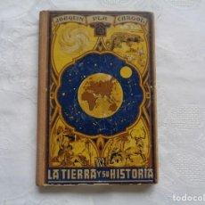 Libros antiguos: JOAQUÍN PLA CARGOL. LA TIERRA Y SU HISTORIA. 1936. 5ª EDICIÓN. UNOS 200 GRABADOS Y LÁMINAS. . Lote 195432051