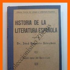 Libros antiguos: HISTORIA DE LA LITERATURA ESPAÑOLA. SEGUNDA PARTE . QUINTO CURSO DEL BACHILLERATO - JOSE R. SANCHEZ. Lote 195505120