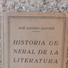 Libros antiguos: HISTORIA GENERAL DE LA LITERATURA. AUTOR: JOSÉ ROGERIO SÁNCHEZ. Lote 195530772