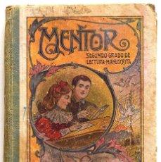 Libros antiguos: MENTOR SEGUNDO GRADO DE LECTURA MANUSCRITA - JUAN RUIZ ROMERO Y Mª ÁNGELES MUNCUNILL - AÑO 1931. Lote 195762113