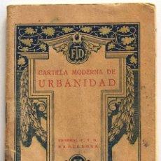Libros antiguos: CARTILLA MODERNA DE URBANIDAD POR F. T. D. - BARCELONA AÑO 1928 - EDITORIAL F. T. D.. Lote 195766167
