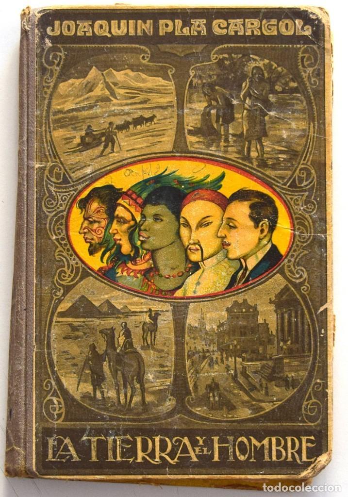 LA TIERRA Y EL HOMBRE - JOAQUÍN PLA CARGOL - DALMAU CARLES PLA - GERONA AÑO 1922 - CON 125 GRABADOS (Libros Antiguos, Raros y Curiosos - Libros de Texto y Escuela)