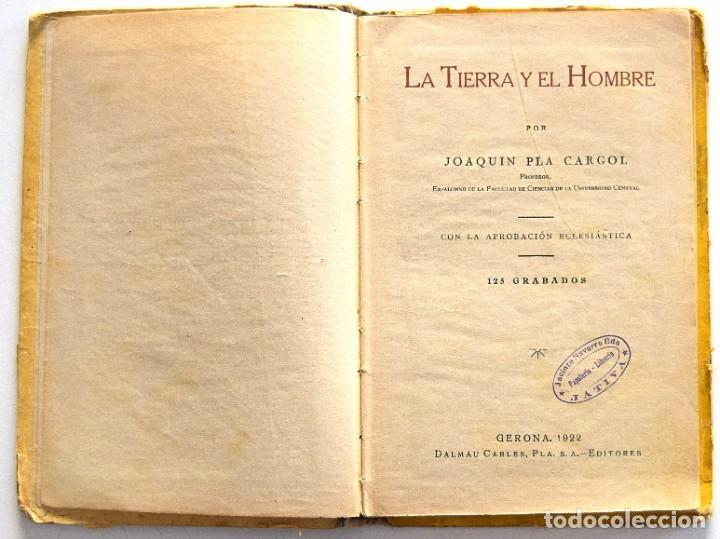 Libros antiguos: LA TIERRA Y EL HOMBRE - JOAQUÍN PLA CARGOL - DALMAU CARLES PLA - GERONA AÑO 1922 - CON 125 GRABADOS - Foto 3 - 195766631