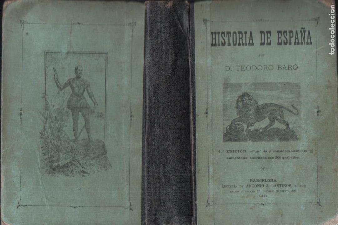TEODORO BARÓ : HISTORIA DE ESPAÑA (BASTINOS, 1891) (Libros Antiguos, Raros y Curiosos - Libros de Texto y Escuela)