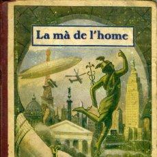 Libros antiguos: LA MÀ DE L'HOME. LLIÇONS DE COSES. MANUEL MARINEL·LO. 1934. Lote 197569348