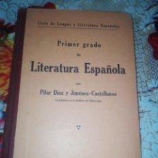 Libros antiguos: CICLO DE LITERATURA ESPAÑOLA PRIMER GRADO PILAR DIEZ CASTELLANOS 1934. Lote 197879935