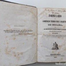 Libros antiguos: LIBRERIA GHOTICA. SERRADORA Y ALTÉS.FORMULARIO DE COMERCIO TERRESTRE Y MARÍTIMO DE ESPAÑA.1855.FOLIO. Lote 197921031