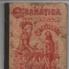 Libros antiguos: MADRID- GRAMATICA DE LA LENGUA CASTELLANA- AÑO 1900, VER FOTOS. Lote 198049233