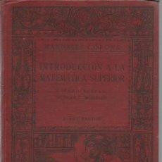 Livres anciens: J. REY PASTOR: INTRODUCCIÓN A LA MATEMÁTICA SUPERIOR (ESTADO ACTUAL, MÉTODOS Y PROBLEMAS). 1916. Lote 198110321