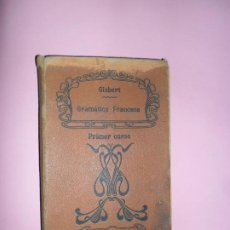 Libros antiguos: GRAMÁTICA FRANCESA, LUCIANO GISBERT HOËL, MADRID, 1903, PRIMER CURSO. Lote 198212948