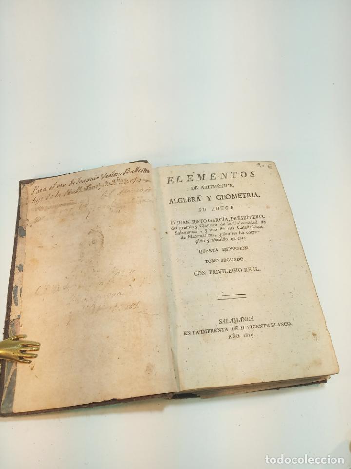 Libros antiguos: Elementos de aritmética, álgebra y geometría. D. Juan Justo Gascía. Tomo Segundo. Salamanca. 1815. - Foto 2 - 199047678