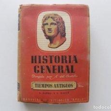 Livros antigos: LIBRERIA GHOTICA.ESPRIU / BAGUÉ.. HISTORIA GENERAL.TIEMPOS ANTIGUOS.1940. MUY ILUSTRADO.. Lote 199298660