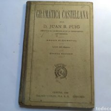Libros antiguos: GRAMÁTICA CASTELLANA ..D. JUAN B. PUIG ED. DALMAU CARLES PLA. Lote 199472450