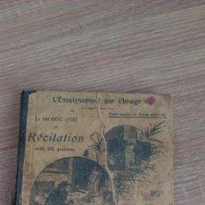 Libros antiguos: LA PREMIERE ANNEE DE RECITATION, COURS MOYEN ET SUPERIEUR (L'ENSEIGNEMENT PAR L'IMAGE)-1903. Lote 199843302