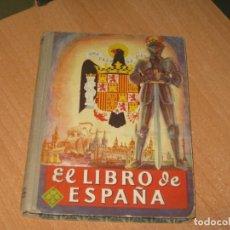 Libros antiguos: EL LIBRO DE ESPAÑA. Lote 199864865