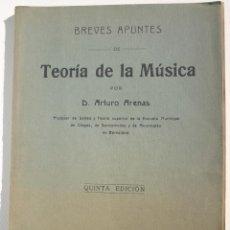 Libros antiguos: BREVES APUNTES DE TEORIA DE LA MUSICA - ARTURO ARENAS. Lote 200356650