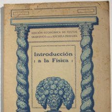 Libros antiguos: INTRODUCCIÓN A LA FÍSICA. Lote 200356670