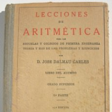Libros antiguos: LECCIONES DE ARITMÉTICA 2A PARTE - DALMAU CARLES J. Lote 200360291
