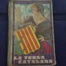 Libros antiguos: LA TERRA CATALANA (1935) JOAQUIM PLA CARGOL- MÈTODE DE LECTURA CATALANA. EDIT DALMAU. Lote 200830543