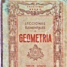 Libros antiguos: LECCIONES ELEMENTALES DE GEOMETRIA - TERCER GRADO - EDICIONES BRUÑO. Lote 194508531