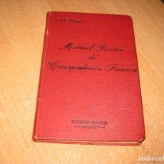 Libros antiguos: MANUAL PRACTICO DE CORRESPONDENCIA FRANCESA. Lote 201467953