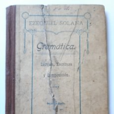 Libros antiguos: GRAMÁTICA. LECTURA ESCRITURA Y COMPOSICIÓN POR EZEQUIEL SOLANA. 2º GRADO. 1901.. Lote 201615117