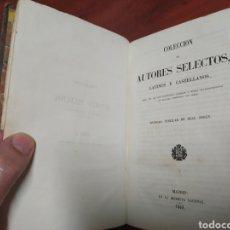 Libros antiguos: AUTORES SELECTOS LATINOS Y CASTELLANOS 1849.. Lote 201999188