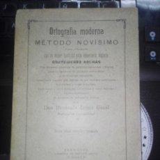 Libros antiguos: FERNANDO LÓPEZ TORAL: ORTOGRAFÍA MODERNA. MÉTODO NOVÍSIMO -- 1901. Lote 202286686