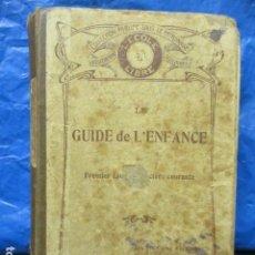 Libros antiguos: LE GUIDE DE L'ENFANCE - IDIOMA: FRANCES. Lote 202496302