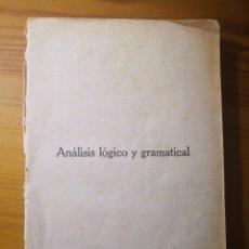 Libros antiguos: ANÁLISIS LÓGICO Y GRAMÁTICAL DE LA LENGUA CASTELLANA, EZEQUIEL SOLANA. Lote 203012371