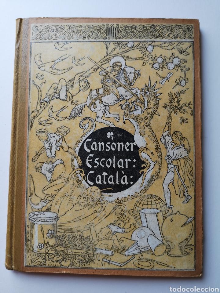 CANSONER ESCOLAR CATALÀ (Libros Antiguos, Raros y Curiosos - Libros de Texto y Escuela)