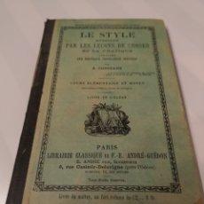 Libros antiguos: TRST4E D3 LIBRO. LE STYLE. ENSEIGNE PAR LES LE¢ONS ET LA PRATIQUE. 1906. Lote 203294828