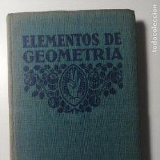 Libros antiguos: ELEMENTOS DE GEOMETRÍA ELEMENTOS DE GEOMETRÍA FTD 1932. Lote 203959433