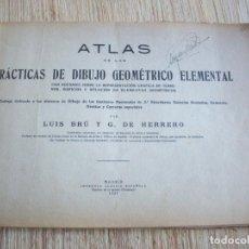 Libros antiguos: ATLAS DE LAS PRACTICAS DE DIBUJO GEOMETRICO ELEMENTAL . LUIS BRU Y G. DE HERRERO . MADRID 1927. Lote 204412838