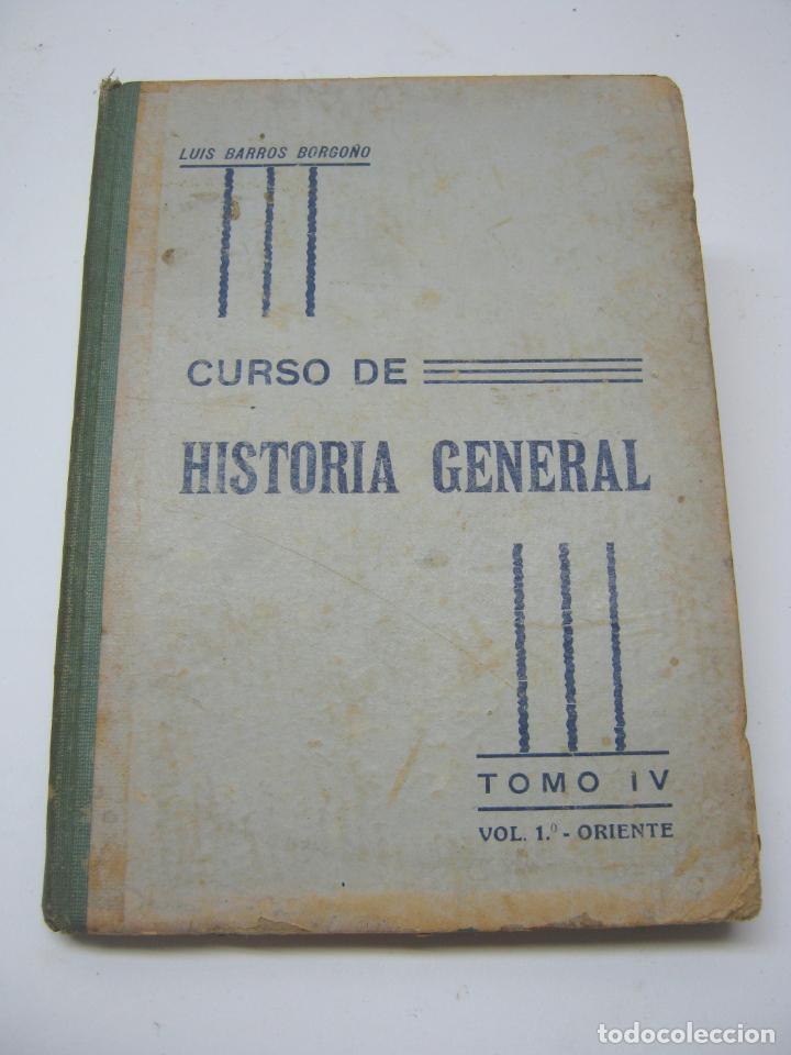 1918 CHILE - CURSO DE HISTORIA GENERAL T. IV - LUIS BARROS BORGOÑO - 1ª EDICION (Libros Antiguos, Raros y Curiosos - Libros de Texto y Escuela)