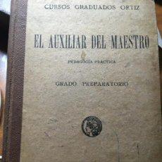 Livres anciens: EL AUXILIAR DEL MAESTRO, GRADO PREPARATORIO, PRIMERA EDICIÓN.SATURNINO CALLEJA,286 PÁGINAS. Lote 204733488