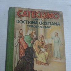 Libros antiguos: ANTIGUO LIBRO ESCOLAR , CATECISMO DE LA DOCTRINA CRISTIANA, TERCER GRADO, AÑO 1948 , VER FOTOS. Lote 205819971