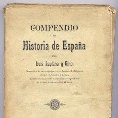 Libros antiguos: LAPLANA Y CIRIA, LUIS. COMPENDIO DE HISTORIA DE ESPAÑA. 1892.. Lote 206158991