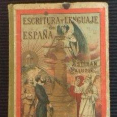 Libros antiguos: ESCRITURA Y LENGUAJE DE ESPAÑA. 1903.ESTEBAN PALUZIE.. Lote 206242380